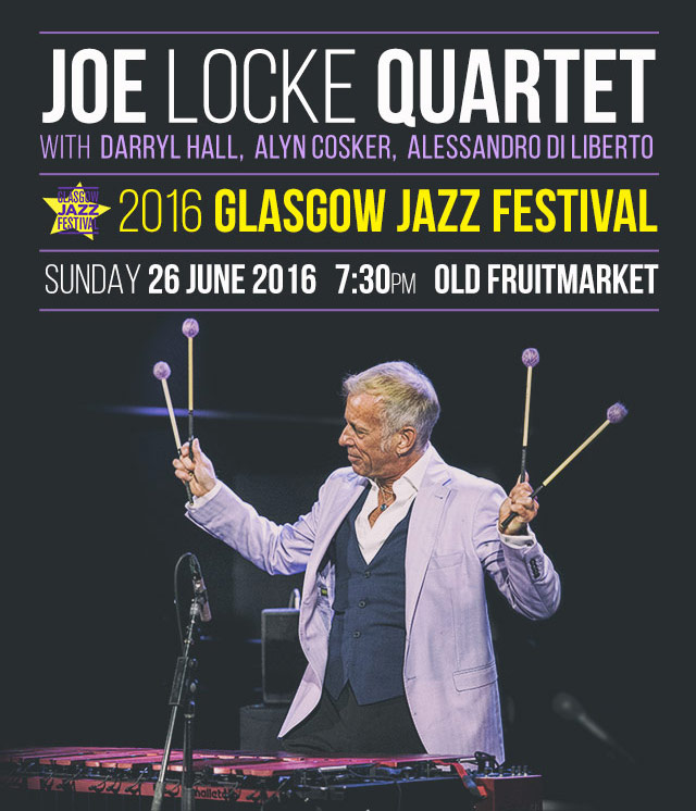Joe Locke at Glasgow Jazz Festival 2016